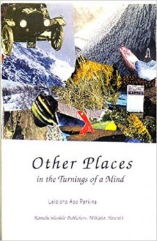 Other Places in the Turnings of a Mind - 1986 by Leialoha Apo Perkins